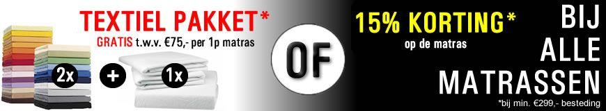 Op al onze matrassen 15% korting of een textiel pakket t.a.v. 66 euro!